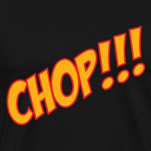 chop - Men's Premium T-Shirt