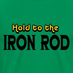 Kelly green Hold to the Iron Rod T-Shirts