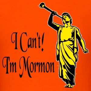 Orange I Can't I'm Mormon T-Shirts - Men's T-Shirt