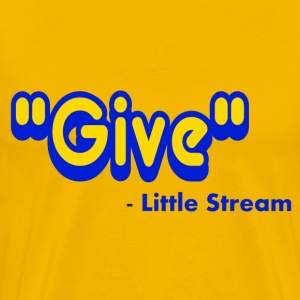 Yellow Give Said The Little Stream T-Shirts - Men's Premium T-Shirt