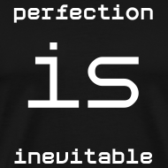 Design ~ Perfection is Inevitable