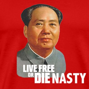 Chairman Mao- Live free or Die Nasty - Men's Premium T-Shirt