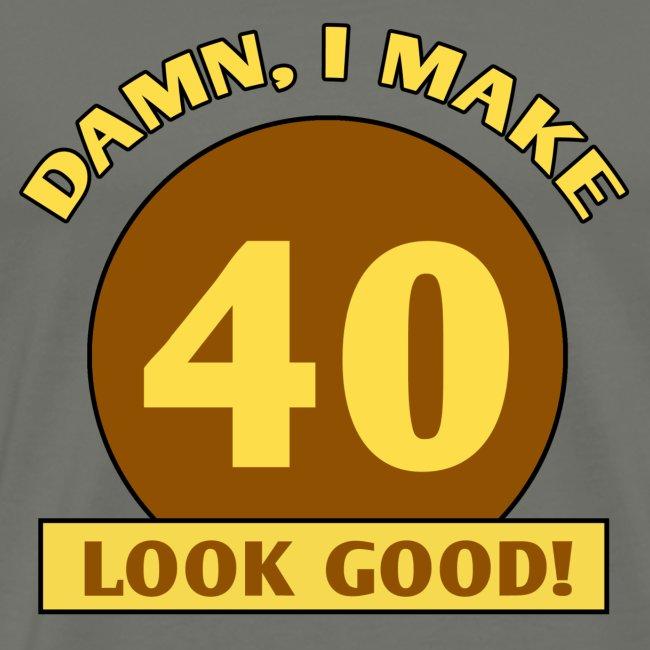I make forty (40) look good