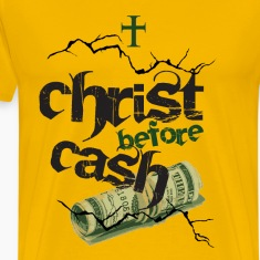Christ Before Cash w/ Back Design