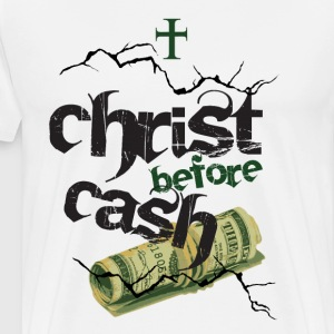 Christ Before Cash (Front design only) - Men's Premium T-Shirt