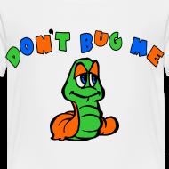 Design ~ Dont Bug Me Tee