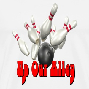 White Bowling Team Up Our Alley T-Shirts - Men's Premium T-Shirt