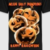 Mean and Ugly Pumpkins - Toddler Premium T-Shirt
