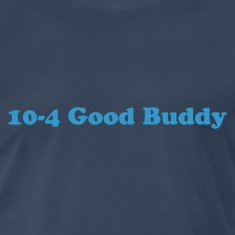 10 - 4 Good Buddy