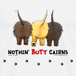 Nothin' Butt Cairns T-shirt - Men's Premium T-Shirt