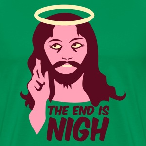 Kelly green the end is nigh T-Shirts - Men's Premium T-Shirt