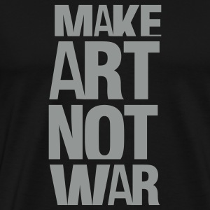 Black make art not war T-Shirts - Men's Premium T-Shirt