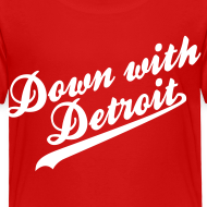 Design ~ Down with Detroit Toddler T-Shirt