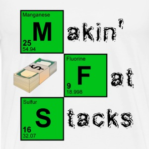 White Makin' Fat Stacks T-Shirts - Men's Premium T-Shirt