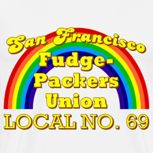 White San Francisco Fudge-Packers Union Local No. 69 T-Shirts - Men's Premium T-Shirt