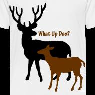 Design ~ What Up Doe? Toddler T-Shirt
