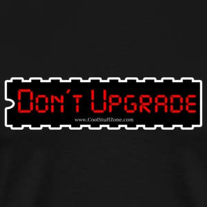 Don't Upgrade DL - Men's Premium T-Shirt