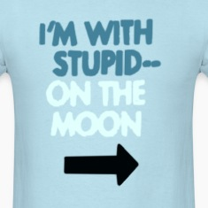 I'm With Stupid-- On the Moon