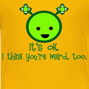 I think you're weird, too. - Kids' Premium T-Shirt