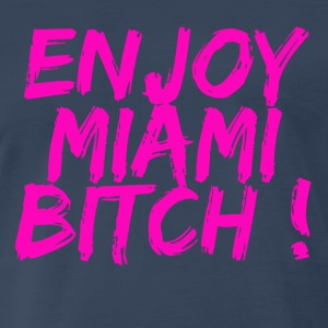 Navy enjoy miami bitch T-Shirts - Men's Premium T-Shirt