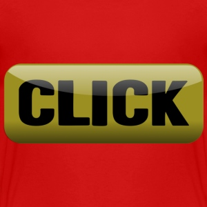Red Click, Shiny Button--DIGITAL DIRECT PRINT Toddler Shirts - Toddler Premium T-Shirt