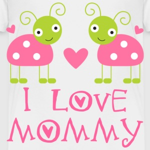 I Love Mommy Toddler Tshirt - Toddler Premium T-Shirt