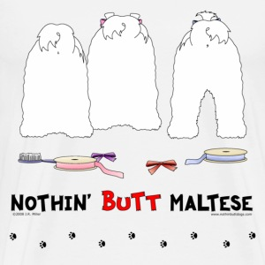 Nothin' Butt Maltese T-shirt - Men's Premium T-Shirt
