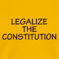 Legalize The Constitution Tee Shirt