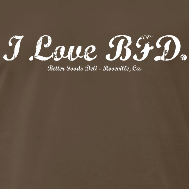 I Love BFD - White Text