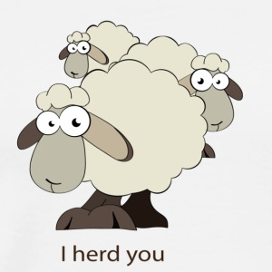 I Herd You Sheep (Light) - Men's Premium T-Shirt
