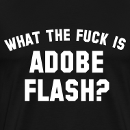Design ~ What The Fuck Is Adobe Flash?