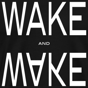 wake and make T-Shirts - Men's Premium T-Shirt