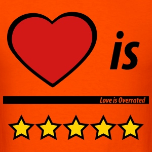Orange Love is Overrated  By VOM Design - virtualONmars T-Shirts - Men's T-Shirt