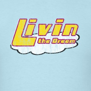Livin' the Dream - Men's T-Shirt