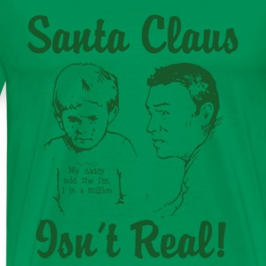 Santa Claus Isn't Real - Men's Premium T-Shirt