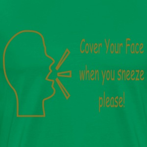 cover_your_mouth_when_you_sneeze_please T-Shirts - Men's Premium T-Shirt