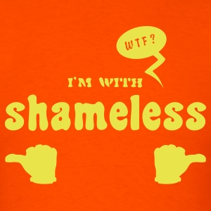 I'm with shameless (1c) T-Shirts - Men's T-Shirt