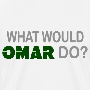 What Would Omar Do? - Men's Premium T-Shirt