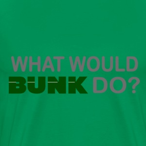What Would Bunk Do? - Men's Premium T-Shirt