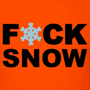 fuck snow T-Shirts - Men's T-Shirt