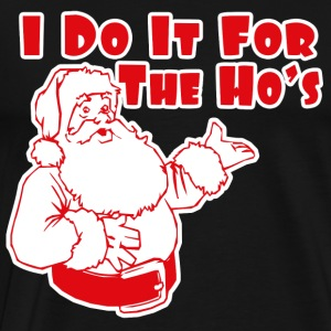 I So It For The Ho's T-Shirts - Men's Premium T-Shirt