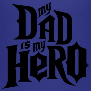 Turquoise My Dad is my Hero Kids' Shirts - Kids' Premium T-Shirt