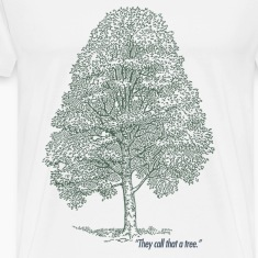 """They call that a tree."" Men's Heavyweight T Shirt"