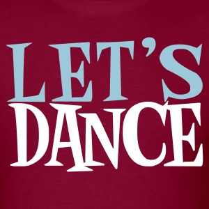 Burgundy LETS DANCE  T-Shirts - Men's T-Shirt