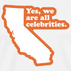 California - We're All Celebrities T-shirt