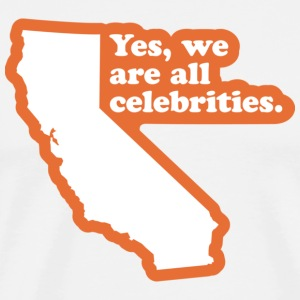 California - We're All Celebrities T-shirt - Men's Premium T-Shirt