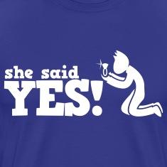 man on bended knee she said yes PROPOSAL T-Shirts