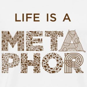 Life is a Metaphor T-shirt - Men's Premium T-Shirt