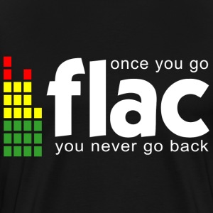 Flac - Once you go Flac, You never go back. - Men's Premium T-Shirt