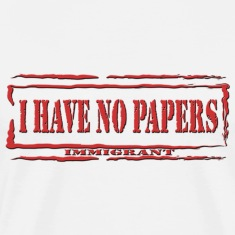 I Have No Papers